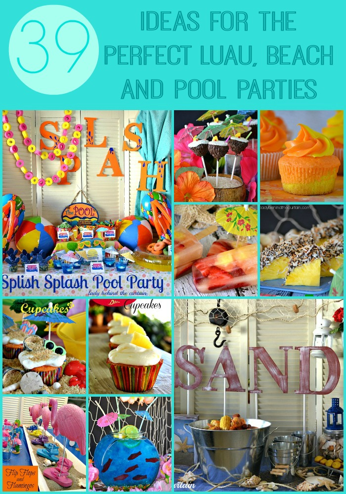 39 Ideas for the Perfect Luau, Beach and Pool Parties