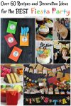 Over 60 Recipes and Decoration Ideas for the Best Fiesta Party